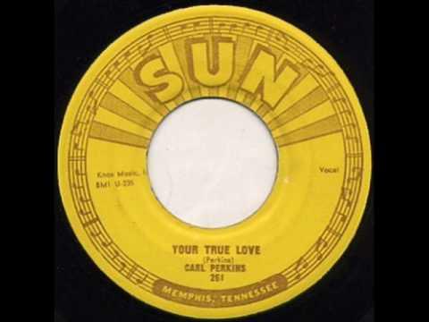 Carl Perkins-Your True Love