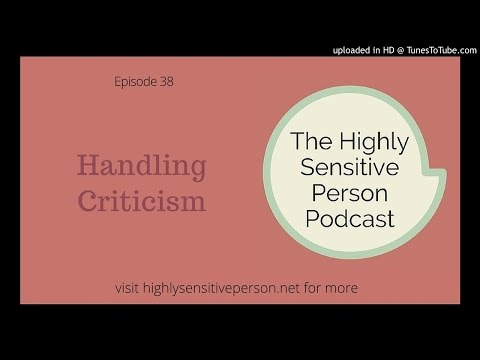 Dealing with criticism: Highly Sensitive Person podcast