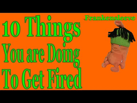 10 Things You're Doing to Get Yourself Fired