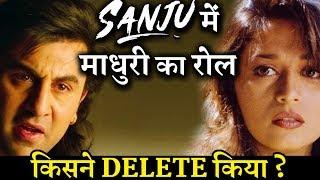 Who Deleted Madhuri Dixit Track in Upcoming Film SANJU ?