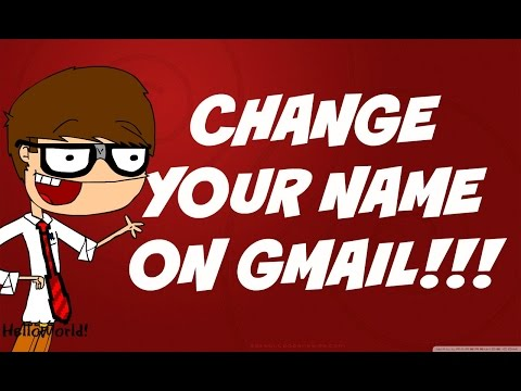 How to Change Your Name On Gmail