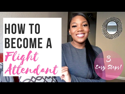 How To Become a Flight Attendant | 3 Easy Steps! | Video Interview, F2F, and Training