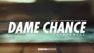 Soukin vs Lince Santos - Dame chance ft. Juancho Marqués (Prod. Dkz-Beatkongs) [#OTHERWISE]