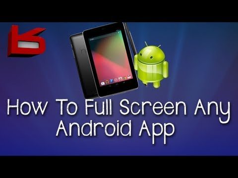 How To: Full Screen Any Android Application