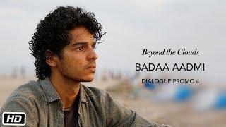 Badaa Aadmi | Promo 4 | Beyond The Clouds | Ishaan | Malavika | Majid Majidi | Releasing 20th April