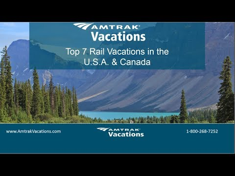 7.25.18 Top 7 Rail Vacations in the USA & Canada