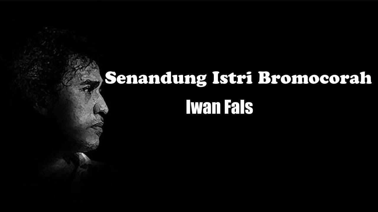 Iwan Fals ~ Senandung Istri Bromocorah