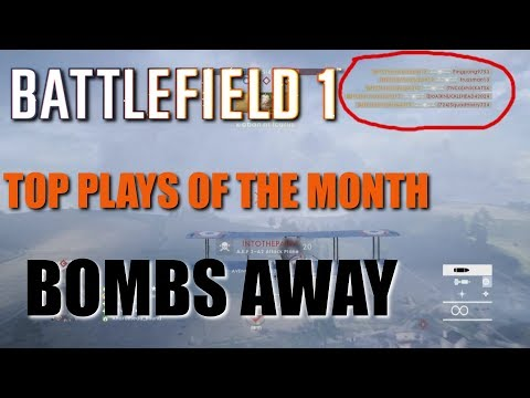 Battlefield 1 Top 5 Plays of the Month! BOMBS AWAY!