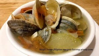 How To Cook Filipino Clam Soup Or Halaan Soup Mga Lutong Pinoy