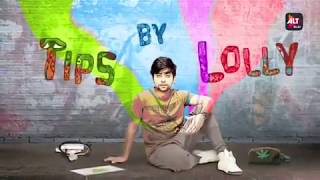Medically Yourrs | Tips by Lolly | Keval Dasani | ALTBalaji