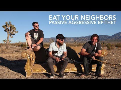 Eat Your Neighbors - Passive Aggressive Epithet (2015)