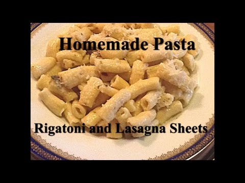 Cooking From Scratch:  Homemade Pasta, Rigatoni and Lasagna Sheets