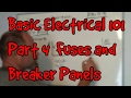 BASIC ELECTRICAL 101 #04 ~ Fuses and Breaker Panels