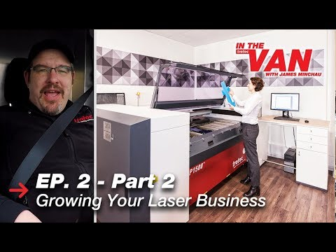 Growing Your Laser Business | In The Van with James Minchau