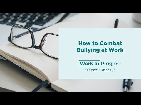 How to Combat Bullying at Work
