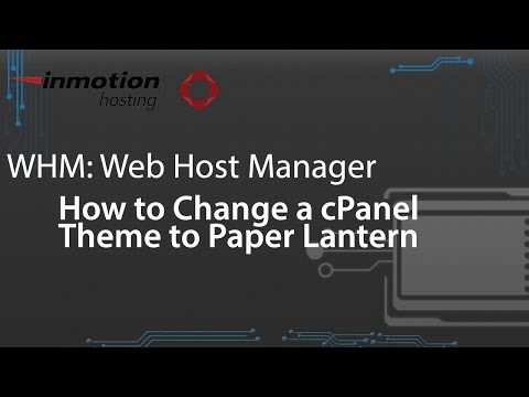 How to Change a cPanel Theme to Paper Lantern in WHM