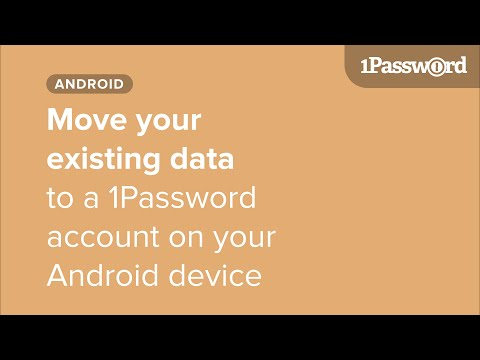 Move your existing 1Password data to a 1Password account on your Android device