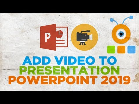 How to Add Video to a PowerPoint Presentation 2019