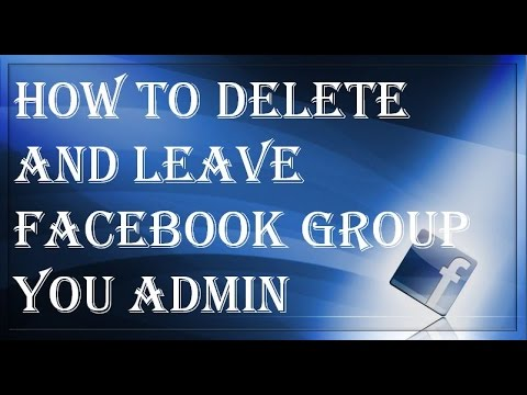 How To Delete And Leave Facebook Group You Admin
