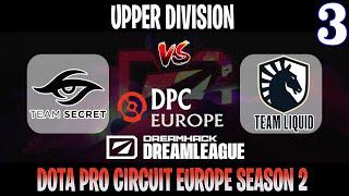DreamLeague S15 DPC EU | Secret vs Liquid Game 3 | Bo3 | Upper Division | DOTA 2 LIVE