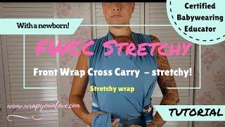 FWCC with a stretchy wrap - Newborn