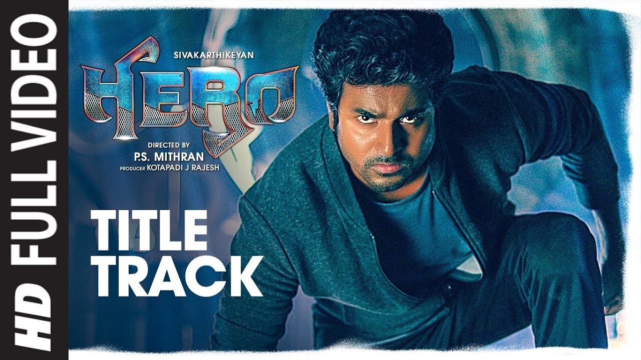 Full Video Hero Title Track | Hero Tamil Movie | Sivakarthikeyan | Yuvan Shankar Raja | Arjun Sarja