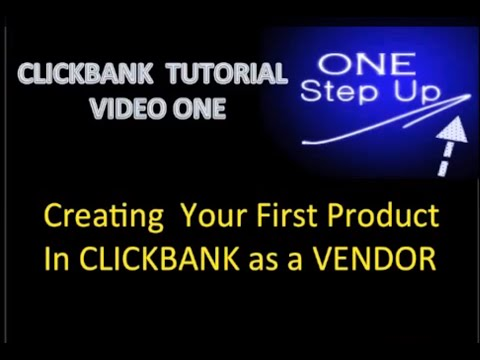 Clickbank Tutorial One: Creating Your First Product In Clickbank As a Vendor