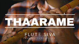 Thaarame Thaarame(Flute Instrumental)   Flute Siva   Sid Sriram   Kadaram Kondan   Ghibran   Suren T