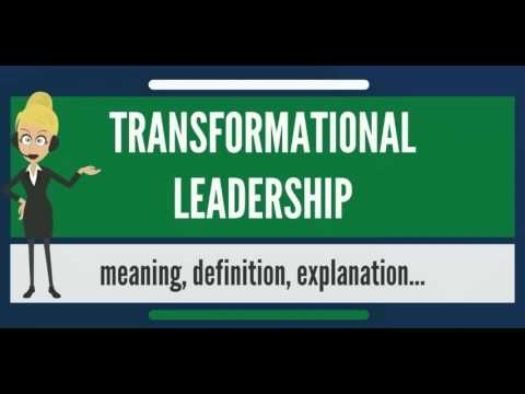 What is TRANSFORMATIONAL LEADERSHIP? What does TRANSFORMATIONAL LEADERSHIP mean?