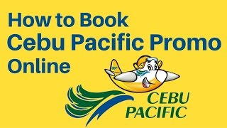 HOW TO BOOK A FLIGHT IN CEBU PACIFIC (PROMO & PISO FARE) STEP BY STEP