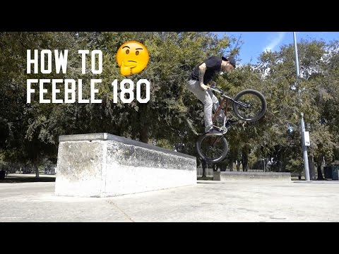 HOW TO FEEBLE HARD 180  (And Soft 180)
