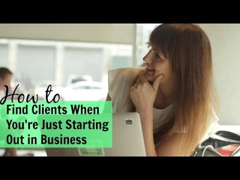 How to Find Clients When You're Just Starting Out in Business