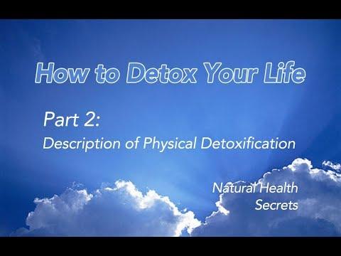 [Natural Health Secrets] Episode 6: How to Detox Your Life  - Part 2