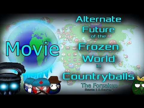 Alternate Future of the Frozen World in Countryballs | The Movie | Season 1 and 2 |