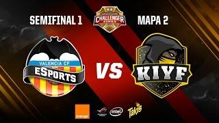 Valencia CF eSports vs Kiyf eSports-Clasificatorio Challenger Series-Mapa 2-#ChallengerSemis