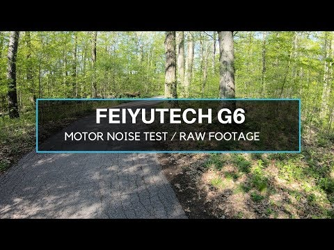 FeiyuTech G6 Motor Noise Test & Raw Footage