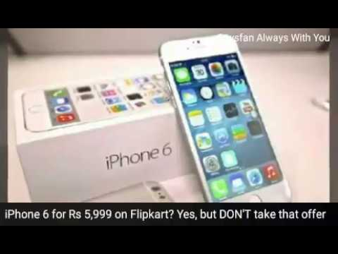 iPhone 6 for Rs 5,999 on Flipkart? Yes, but DON'T take that offer