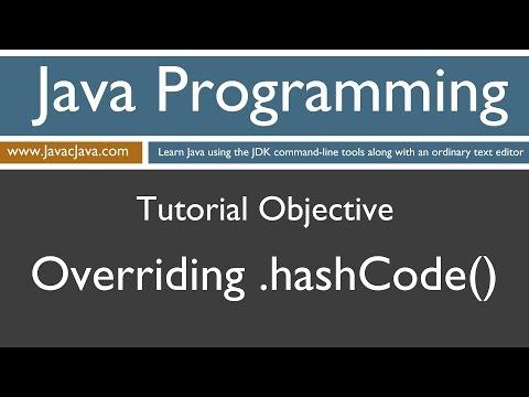 Learn Java Programming - Overriding the .hashCode() method Tutorial