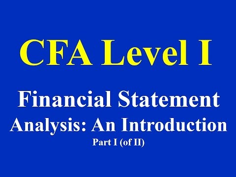 CFA Level I: Financial Statement Analysis: An Introduction- Part I (of II)