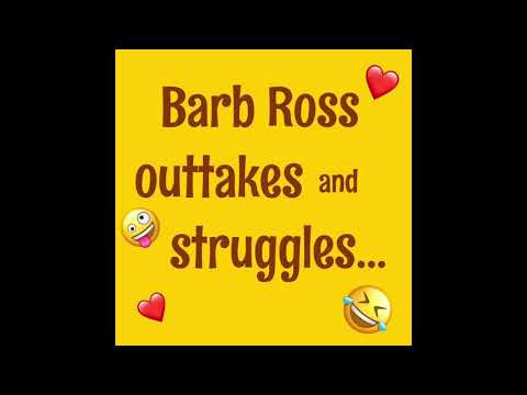 Outtakes -Barb Ross-