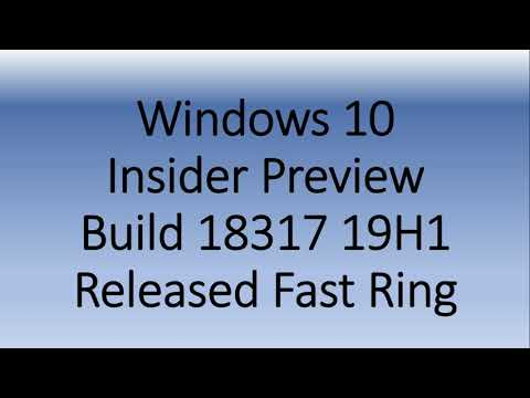Windows 10 Insider preview build 18317 for 19H1 released January 16th 2019