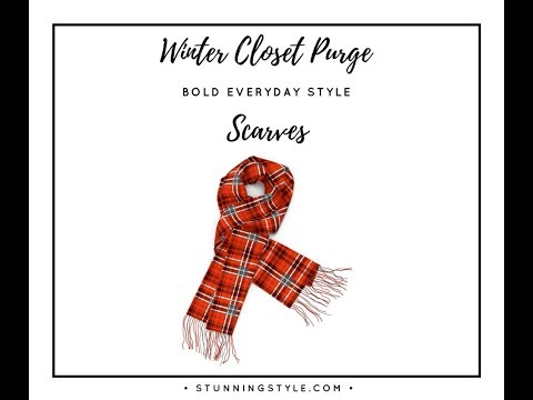 Winter Closet Purge Part 3 - Scarves