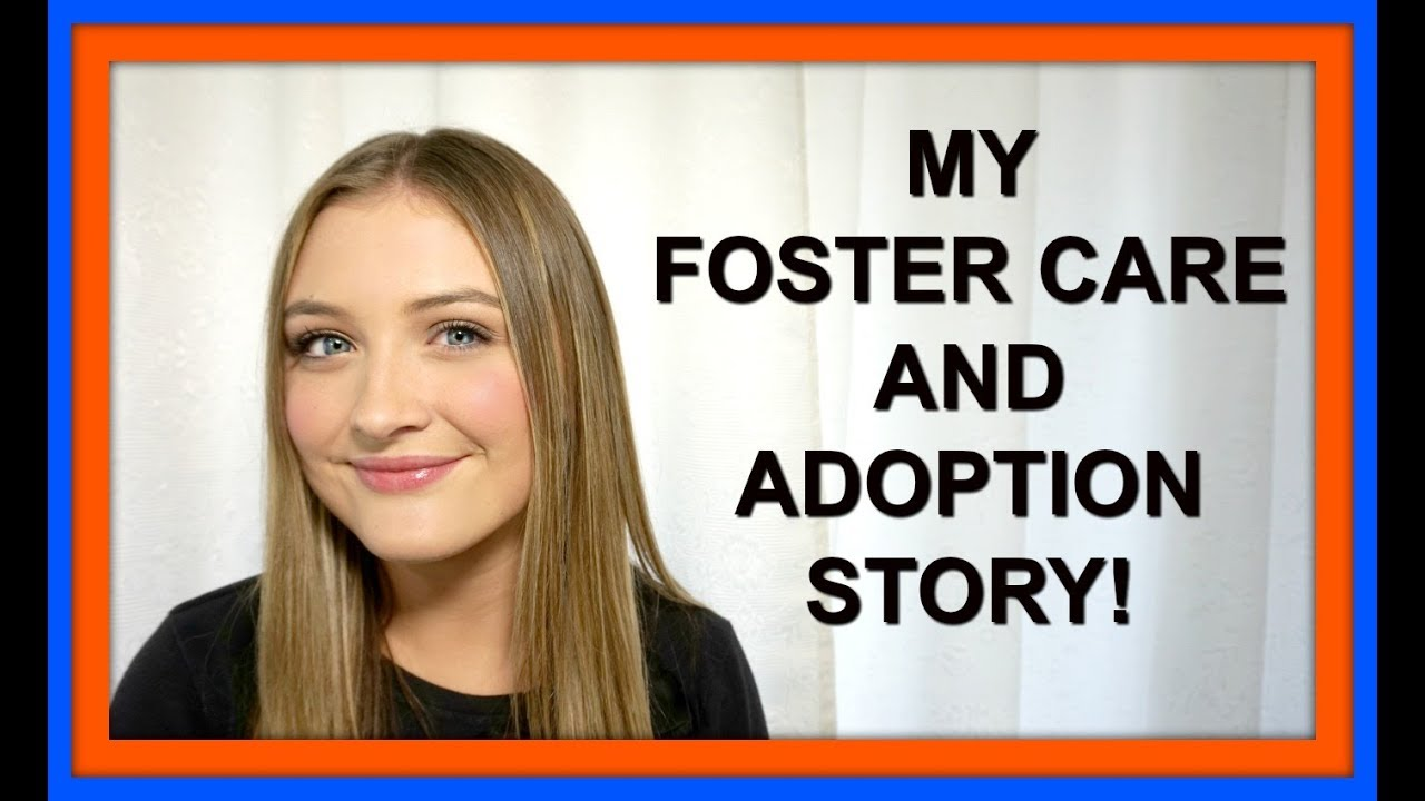 MY FOSTER CARE AND ADOPTION STORY!