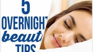 5 Simpe Secret Overnight Beauty Tips You Need To Know/You Need To Know/Tips For Skin Care At Night
