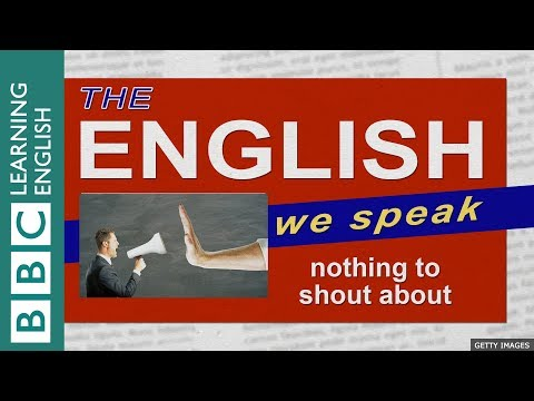 Nothing to shout about: The English We Speak