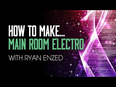 Make Main Room Electro House in Logic Pro - Tutorial 3 - BASS with Ryan Enzed