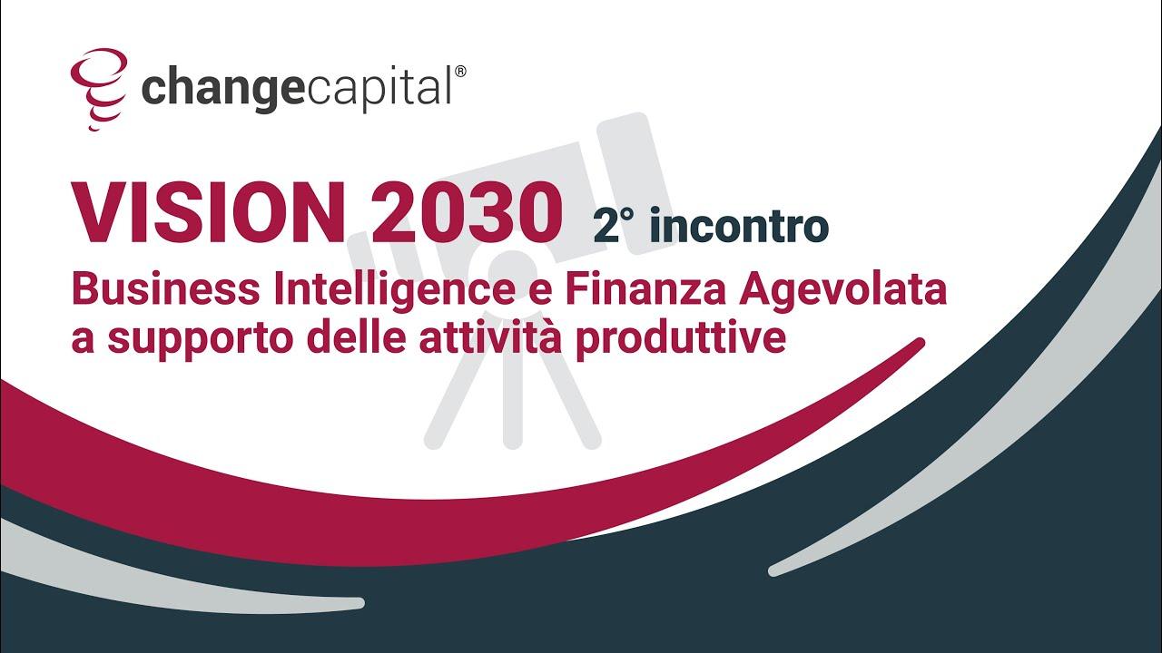 Vision 2030: Business Intelligence e Finanza Agevolata a supporto delle attività produttive