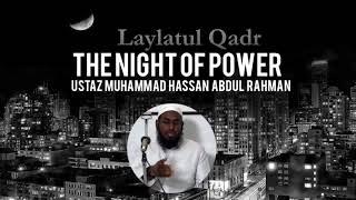 Signs of Laylatul Qadar (Part 4) - Ustaz Muhammad Hassan Abdul Rahman ᴴᴰ