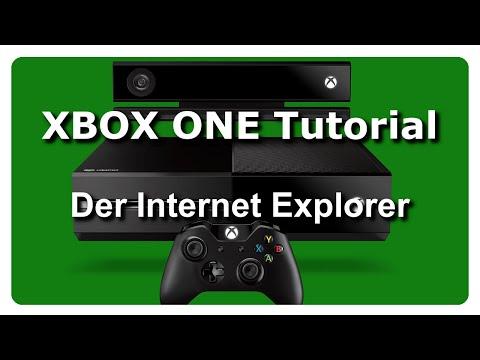 Der Internet Explorer XBOX ONE Tutorial Deutsch/German