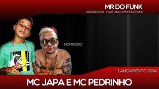 MC Japa e MC Pedrinho - Homicidio [LANÇAMENTO 2014]